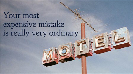 your most expensive mistake